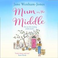 Mum in the Middle - Jane Wenham-Jones - audiobook