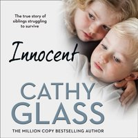 Innocent: The True Story of Siblings Struggling to Survive - Cathy Glass - audiobook