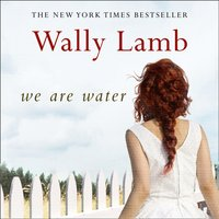 We Are Water - Wally Lamb - audiobook