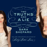 Two Truths and a Lie: A Lying Game Novel - Sara Shepard - audiobook