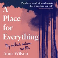 Place for Everything: As featured in Daily Mail and BBC Woman's Hour. - Anna Wilson - audiobook
