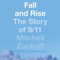 Fall and Rise: The Story of 9/11 - Mitchell Zuckoff - audiobook