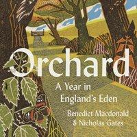 Orchard: A Year in England's Eden - Benedict Macdonald - audiobook