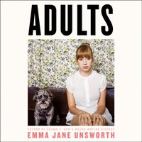 Adults - Emma Jane Unsworth - audiobook