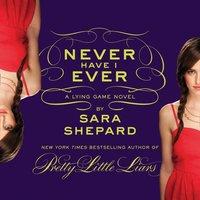 Never Have I Ever: A Lying Game Novel - Sara Shepard - audiobook