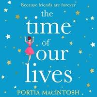 Time of Our Lives - Portia MacIntosh - audiobook