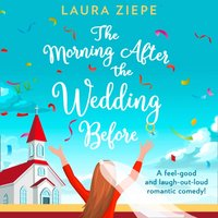 Morning After the Wedding Before - Laura Ziepe - audiobook