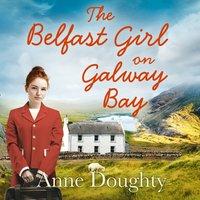 Belfast Girl on Galway Bay - Anne Doughty - audiobook