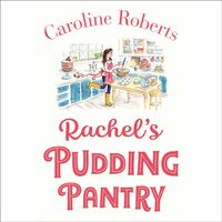 Rachel's Pudding Pantry (Pudding Pantry, Book 1) - Caroline Roberts - audiobook