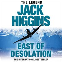East of Desolation - Jack Higgins - audiobook
