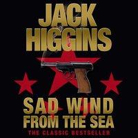 Sad Wind from the Sea - Jack Higgins - audiobook