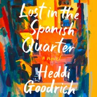 Lost in the Spanish Quarter - Heddi Goodrich - audiobook