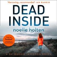 Dead Inside (Maggie Jamieson Crime Thriller, Book 1) - Noelle Holten - audiobook