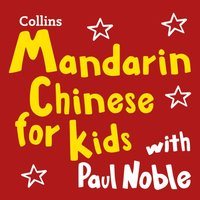 Mandarin Chinese for Kids with Paul Noble: Learn a language with the bestselling coach - Paul Noble - audiobook