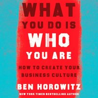 What You Do Is Who You Are - Ben Horowitz - audiobook