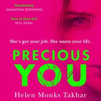 Precious You: She's got your job... but she wants your life. Don't miss the most gripping, unputdownable debut thriller of 2020! - Helen Monks Takhar - audiobook