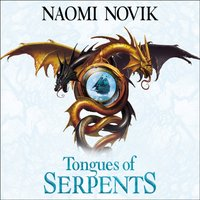 Tongues of Serpents (The Temeraire Series, Book 6) - Naomi Novik - audiobook