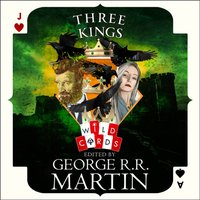 Three Kings: Edited by George R. R. Martin (Wild Cards) - George R. R. Martin - audiobook
