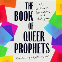 Book of Queer Prophets: 24 Writers on Sexuality and Religion - Ruth Hunt - audiobook