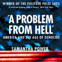 Problem from Hell: America and the Age of Genocide - Samantha Power - audiobook