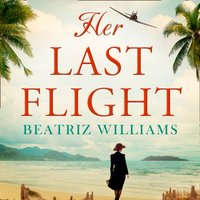 Her Last Flight - Beatriz Williams - audiobook
