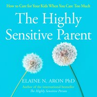 Highly Sensitive Parent - Elaine N. Aron - audiobook