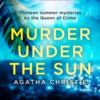 Murder Under the Sun: 13 summer mysteries by the Queen of Crime - Agatha Christie - audiobook