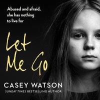 Let Me Go - Casey Watson - audiobook