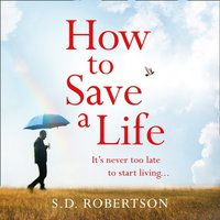 How to Save a Life - S.D. Robertson - audiobook