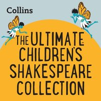 Collins - The Ultimate Children's Shakespeare Collection: For ages 7-11 - William Shakespeare - audiobook