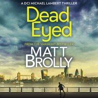 Dead Eyed (DCI Michael Lambert crime series, Book 1) - Matt Brolly - audiobook