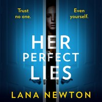 Her Perfect Lies: An absolutely gripping psychological thriller with a killer twist - Lana Newton - audiobook