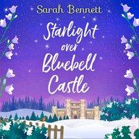 Starlight Over Bluebell Castle (Bluebell Castle, Book 3) - Sarah Bennett - audiobook