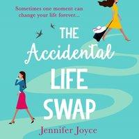 Accidental Life Swap - Jennifer Joyce - audiobook
