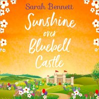 Sunshine Over Bluebell Castle - Sarah Bennett - audiobook