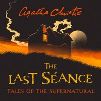Last Seance: Tales of the Supernatural by Agatha Christie (Collins Chillers) - Agatha Christie - audiobook