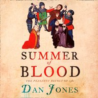 Summer of Blood: The Peasants' Revolt of 1381 - Dan Jones - audiobook