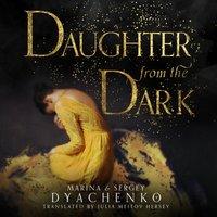 Daughter from the Dark - Marina Dyachenko - audiobook