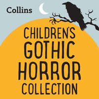 Collins - The Gothic Horror Collection: For ages 7-11 - Opracowanie zbiorowe - audiobook
