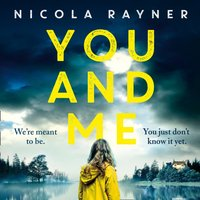 You and Me: A gripping psychological thriller with twists you won't see coming - Nicola Rayner - audiobook