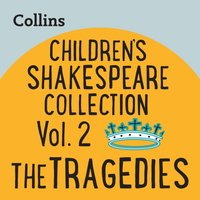 Collins - Children's Shakespeare Collection Vol.2: The Tragedies: For ages 7-11 - Opracowanie zbiorowe - audiobook
