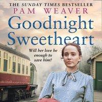 Goodnight Sweetheart - Pam Weaver - audiobook