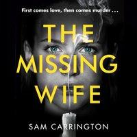 Missing Wife: The gripping new psychological thriller with a killer twist - Sam Carrington - audiobook