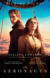 Falling Upwards: Inspiration for the Major Motion Picture The Aeronauts - Richard Holmes - audiobook