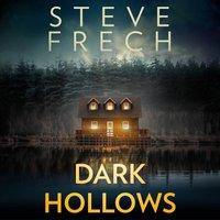 Dark Hollows - Steve Frech - audiobook