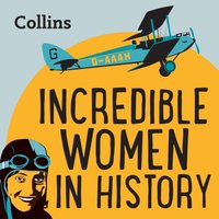 Collins - Incredible Women In History: For ages 7-11 - Laurel Lefkow - audiobook