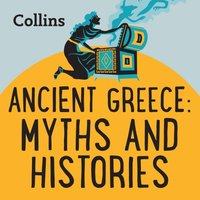 Collins - Ancient Greece: Myths & Histories: For ages 7-11 - Eric Meyers - audiobook
