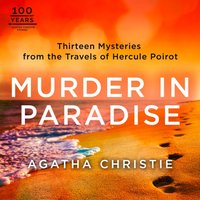 Murder in Paradise: Thirteen Mysteries from the Travels of Hercule Poirot - Agatha Christie - audiobook