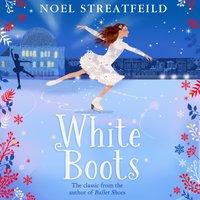 White Boots - Noel Streatfeild - audiobook