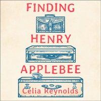 Finding Henry Applebee - Celia Reynolds - audiobook